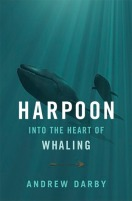 Harpoon: into the heart of whaling by Andrew Darby
