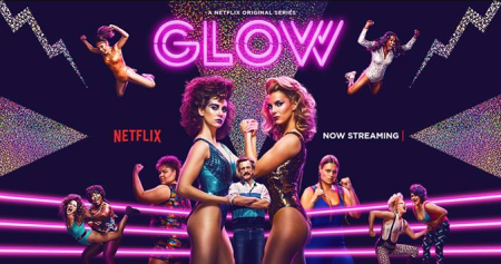 Review of Glow Season 1 on Netflix